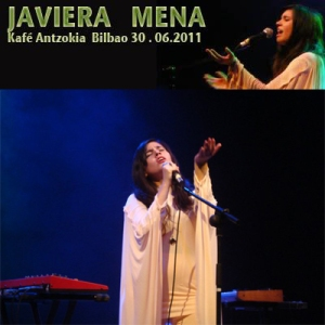 Javiera Mena - En Vivo Kafe Antzokia, Bilbao, España 30-06-2011